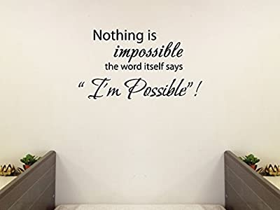 "Nothing is impossible... the word itself says ""I'm possible""! Vinyl Wall Decal Decor Art Sticker"