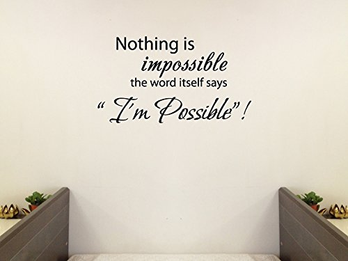 """Nothing is impossible… the word itself says """"I'm possible""""! Vinyl wall art Inspirational quotes and saying home decor decal sticker"""