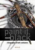 img - for Paint it, Black: A biography of kohl containers book / textbook / text book