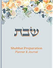 Shabbat Preparation Planner & Journal: Lichvod Shabbat: A Practical and Inspiring Guide to the Weekly Shabbat Observance - Prepare, Honor, and Enjoy the Jewish Day of Rest!