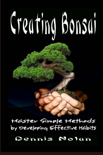 Creating Bonsai Methods Developing Effective