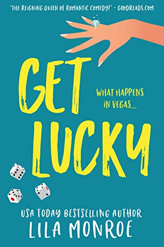Get Lucky: A Romantic Comedy (Lucky in Love Book 1) by [Monroe, Lila]