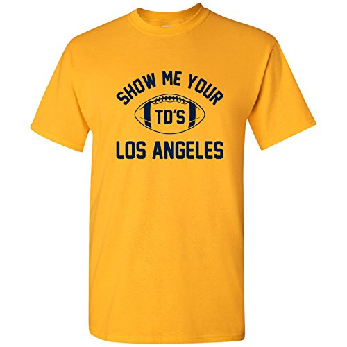 Los Angeles Show Me Your TDs Funny American Football Team T Shirt - Large - Gold
