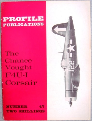 Aircraft Profile No. 47: Chance Vought F4U-1 Corsair ()