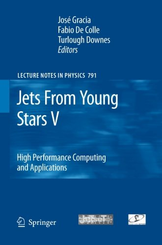 Jets From Young Stars V: High Performance Computing and Applications (Lecture Notes in Physics)