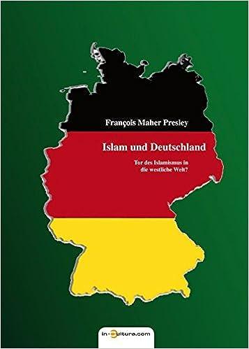 Islam Und Deutschland Tor Des Islamismus In Die Westliche