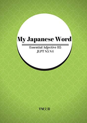 My Japanese Word Essential Adjectives 115: JLPT N5 N4 (My