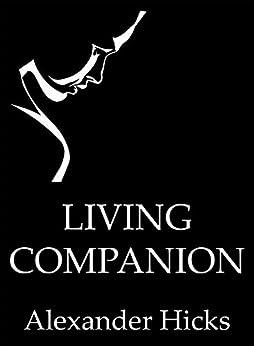 Living companion kindle edition by alexander hicks for Alexander hick