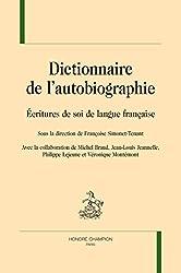 DICTIONNAIRE DE L'AUTOBIOGRAPHIE. ÉCRITURES DE SOI DE LANGUE FRANÇAISE.