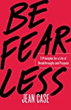 img - for Be Fearless: 5 Principles for a Life of Breakthroughs and Purpose book / textbook / text book