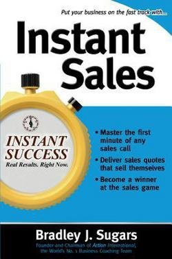2005 Sugar - Instant Sales : Techniques to Improve Your Skills and Seal the Deal Every Time (Paperback)--by Bradley J. Sugars [2005 Edition] ISBN: 9780071466646