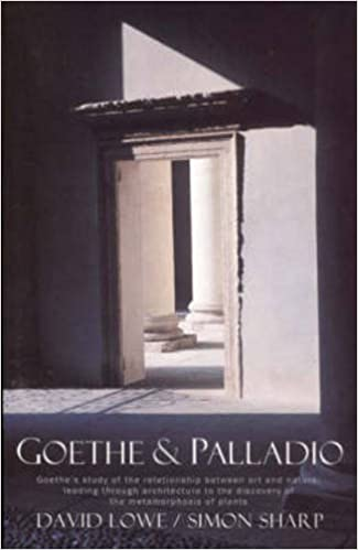 Amazon goethe and palladio goethes study of the goethe and palladio goethes study of the relationships between art and nature leading through architecture to the discovery of the metamorphosis of fandeluxe Choice Image