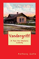 Vandergrift!: A Two-Act Historic Comedy Paperback