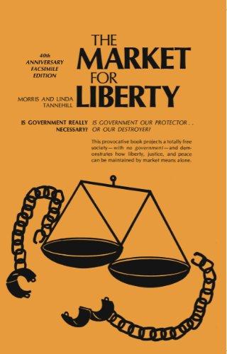 The Market for Liberty: 40th Anniversary Facsimile Edition
