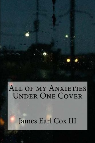 All of my Anxieties Under One Cover