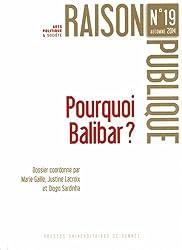 Raison Publique, N° 19, automne 2014 : Pourquoi Balibar ?