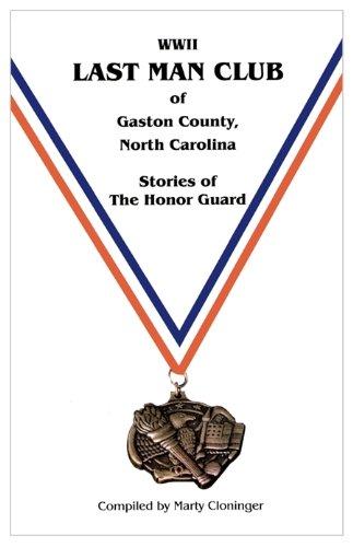 Wwii Last Man Club of Gaston County, North Carolina Stories of the Honor Guard pdf epub