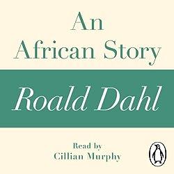 An African Story: A Roald Dahl Short Story