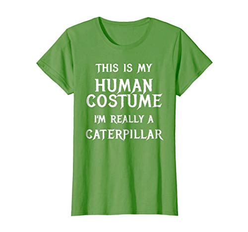 Womens I'm Really a Caterpillar Halloween Costume Shirt Easy Funny Small Grass