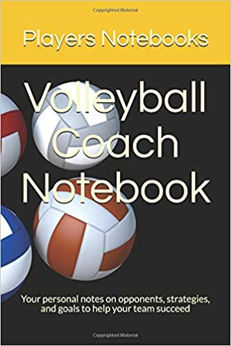 4c58f8e3ffe5e Volleyball Coach Notebook: Your personal notes on opponents ...