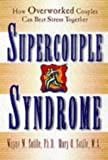img - for Supercouple Syndrome: How Overworked Couples Can Beat Stress Together by Wayne M. Sotile (1998-03-25) book / textbook / text book
