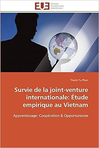 Livre Survie de la joint-venture internationale: Étude empirique au Vietnam: Apprentissage: Coopération & Opportunisme pdf, epub ebook