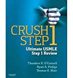 [(Crush Step 1: The Ultimate USMLE Step 1 Review)] [Author: Theodore X. O'Connell] published on (December, 2013)