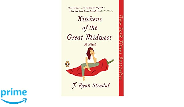 Kitchens of the Great Midwest: Amazon.es: J. Ryan Stradal ...