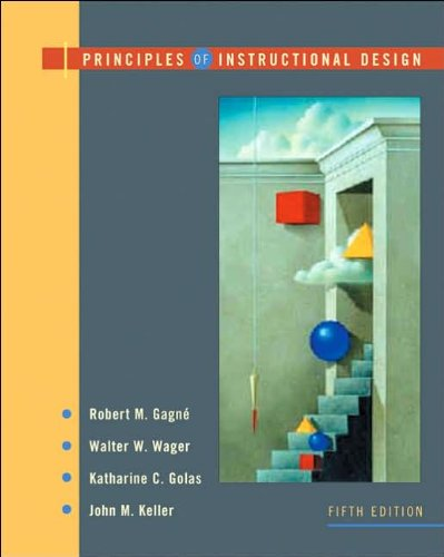 R. M. Gagne's,W. W. Wager's, K. Golas's,J. M. Keller's 5th(fifth) edition (Principles of Instructional Design [Hardcover])(2004)