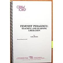 Feminist Pedagogy: Teaching and Learning Liberation