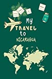 My Travel To Nicaragua Notebook Travel Planner: Lined Notebook / Journal Gift, 120 Pages, 6x9, Soft Cover, Matte Finish