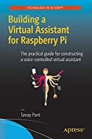 Building a Virtual Assistant for Raspberry Pi Front Cover