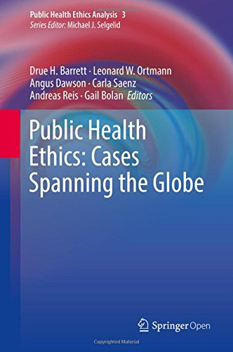 Public Health Ethics  Cases Spanning The Globe  Public Health Ethics Analysis