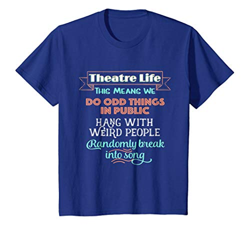 Theatre Gifts Funny Musical Theater Shirt Thespian Actor