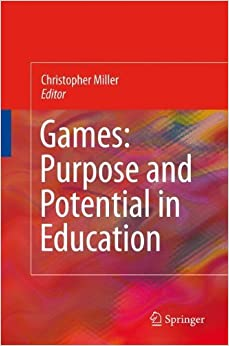 Book Games: Purpose and Potential in Education (2010-10-29)