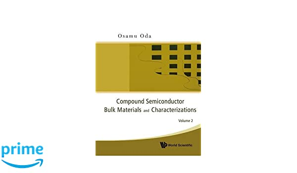 Compound Semiconductor Bulk Materials and Characterizations: Osamu Oda: 9789812835055: Amazon.com: Books