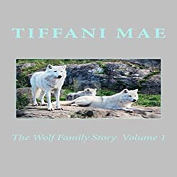 The Wolf Family Story, Book 1