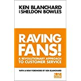 Raving Fans : Revolutionary Approach to Customer Service