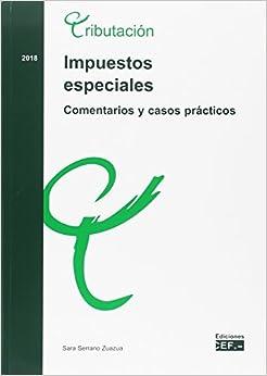 Impuestos Especiales. Comentarios Y Casos Practicos por Sara Serrano Zuazua epub