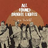 All Found Bright Lights - Into The Wild [Japan CD] RCAW-2