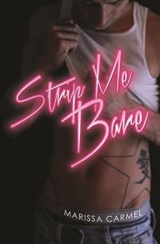 Strip Me Bare: (Strip You #2) (Strip You Series) by [Carmel, Marissa]