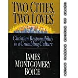 Two Cities, Two Loves, James Montgomery Boice, 0830819878
