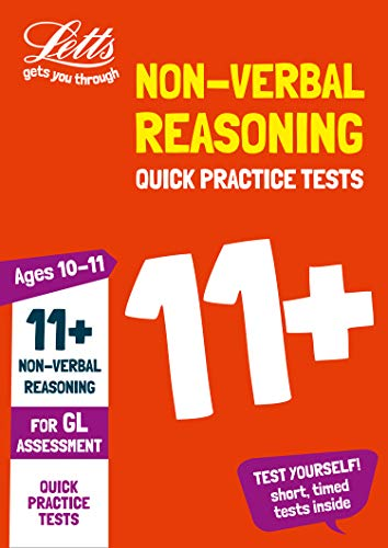 11+ Non-Verbal Reasoning Quick Practice Tests Age 10-11 for the GL Assessment tests (Letts 11+ Success) (Best 11 Plus Practice Papers)
