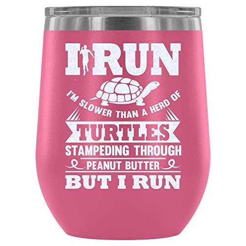 (Christmas-Steel Stemless Wine Glass Tumbler, Turtle Wine Tumbler, I Run Vacuum Insulated Wine Tumbler (Wine Tumbler 12Oz - Pink))