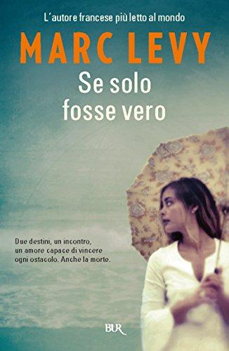 se-solo-fosse-vero-voglia-di-leggerezza-italian-edition