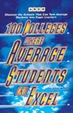 100 Colleges Where Average Students Can Excel, 1e