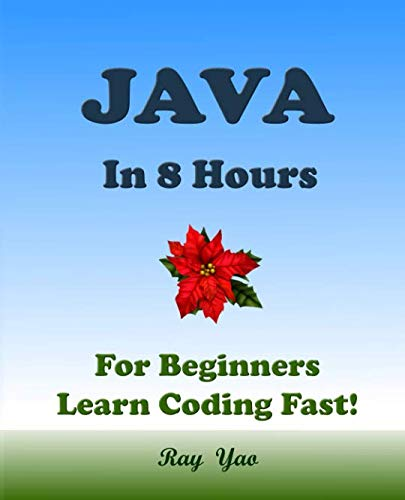JAVA: In 8 Hours, For Beginners, Learn Coding Fast! by Independently published