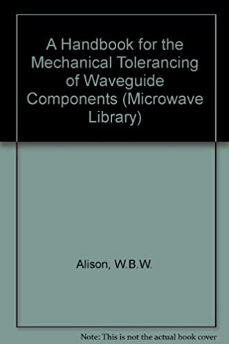 a handbook for the mechanical tolerancing of waveguide components rh amazon com waveguide handbook 1965 waveguide handbook 1965