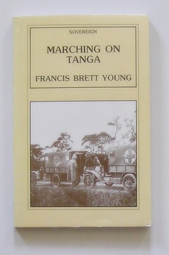 Marching on Tanga: With General Smuts in East Africa