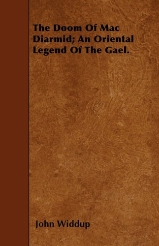 Read Online The Doom Of Mac Diarmid; An Oriental Legend Of The Gael. PDF